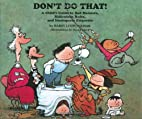 Don't Do That!: A Child's Guide to…