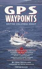 Gps Waypoints: British Columbia Coast by Don…