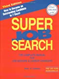 Studner, Peter K.: Super Job Search: The Complete Manual for Job-Seekers and Career-Changers