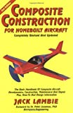 Lambie, Jack: Composite Construction for Homebuilt Aircraft: The Basic Handbook of Composite Aircraft Aerodynamics, Construction, Maintenance and Repair Plus, How-To and Design Information