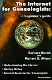 Wilson, Richard S.: The Internet for Genealogists: A Beginner's Guide