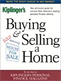 Kiplinger: Buying & Selling a Home: Your All-In-One Guide for Success from America's Leading Personal Finance Authority