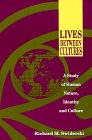 Swiderski, Richard M.: Lives Between Cultures: A Study of Human Nature Identity and Culture