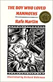 Martin, Rafe: The Boy Who Loved Mammoths