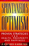Mercer, Michael W.: Spontaneous Optimism: Proven Strategies for Health, Prosperity & Happiness