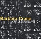 Barbara Crane: Challenging Vision by Barbara…