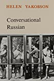Helen Yakobson: Conversational Russian: An Intermediate Course