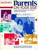 Canter, Lee: Parents on Your Side: A Comprehensive Parent-Involvement Program for Teachers