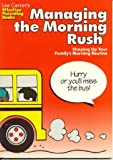 Canter, Lee: Managing the Morning Rush: Shaping Up Your Family's Morning Routine (Effective Parenting Books)