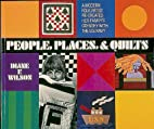 People Places & Quilts by Diane F. Wilson