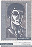 Akhmatova, Anna: Selected Poems of Anna Akhmatova