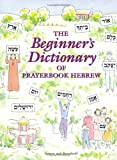 Simon, Ethelyn: Beginners Dictionary of Prayerbook Hebrew