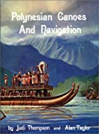Polynesian Canoes and Navigation by Jud…