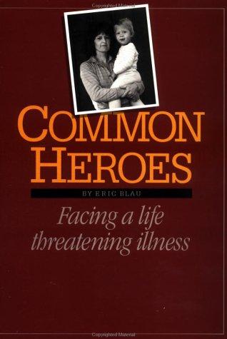 common-heroes-facing-a-life-threatening-illness