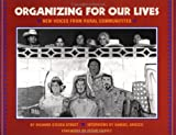 Street, Richard S.: Organizing for Our Lives: New Voices from Rural Communities