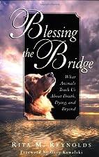 Blessing the Bridge: What Animals Teach Us…