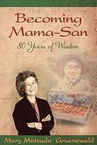 Becoming mama-san : 80 years of wisdom by…