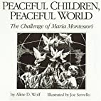 Peaceful Children. Peaceful World: The…