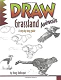 DuBosque, Doug: Draw Grassland Animals