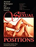 Stubbs, Kenneth Ray: Secret Sexual Positions: Ancient Techniques for Modern Lovers