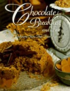 Chocolate for breakfast and tea : B&B…