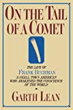 Lean, Garth: On the Tail of a Comet: The Life of Frank Buchman