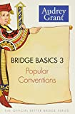Grant, Audrey: Bridge Basics 3: Popular Conventions