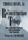 Dixon, Thomas: The Reconstruction Trilogy