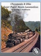 Chesapeake & Ohio Super Power Steam…
