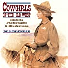 Cowgirls of the Old West Calendar: Historic…