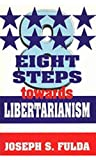 Fulda, Joseph: Eight Steps Towards Libertarianism