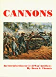 Thomas, Dean S.: Cannons: An Introduction to Civil War Artillery