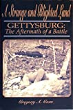 Coco, Gregory A.: A Strange &amp; Blighted Land - Gettysburg: The Aftermath of a Battle