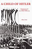 Heck, Alfons: A Child of Hitler: Germany in the Days When God Wore a Swastika