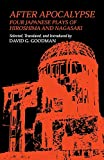 Goodman, David G.: After Apocalypse: Four Japanese Plays of Hiroshima and Nagasaki