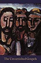 The Unvarnished Gospels by Andy Gaus