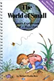 Michael Elsohn Ross: The World of Small: Nature Explorations With a Hand Lens/Book and Hand Lens