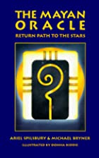 The Mayan Oracle: Return Path to the Stars…