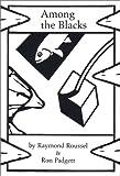 Roussel, Raymond: Among the Blacks