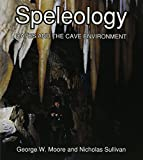 Moore, George W.: Speleology: The Study of Caves