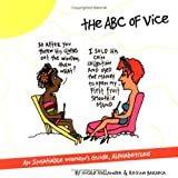 Hollander, Nicole: An ABC of Vice: An Insatiable Women's Guide, Alphabetized