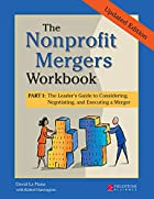 Nonprofit Mergers Workbook Part I: The…