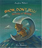 Show; Don't Tell!: Secrets of Writing…