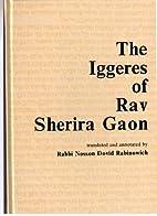 The Iggeres of Rav Sherira Gaon by Rav…