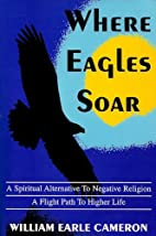 Where Eagles Soar by William Earle Cameron
