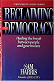 Harris, Sam: Reclaiming Our Democracy: Healing the Break Between People and Government