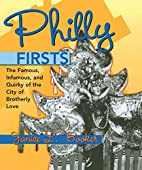 Philly Firsts: The Famous, Infamous, and…