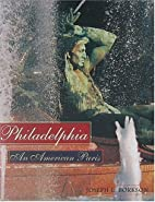 Philadelphia : an American Paris by Joseph…