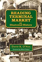 Reading Terminal Market: An Illustrated…