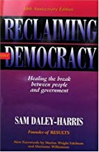 Reclaiming Our Democracy: Healing The Break…